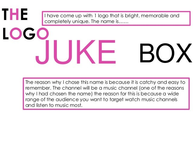 THE      I have come up with 1 logo that is bright, memorable and         completely unique. The name is……LOGO     JUKE BO...
