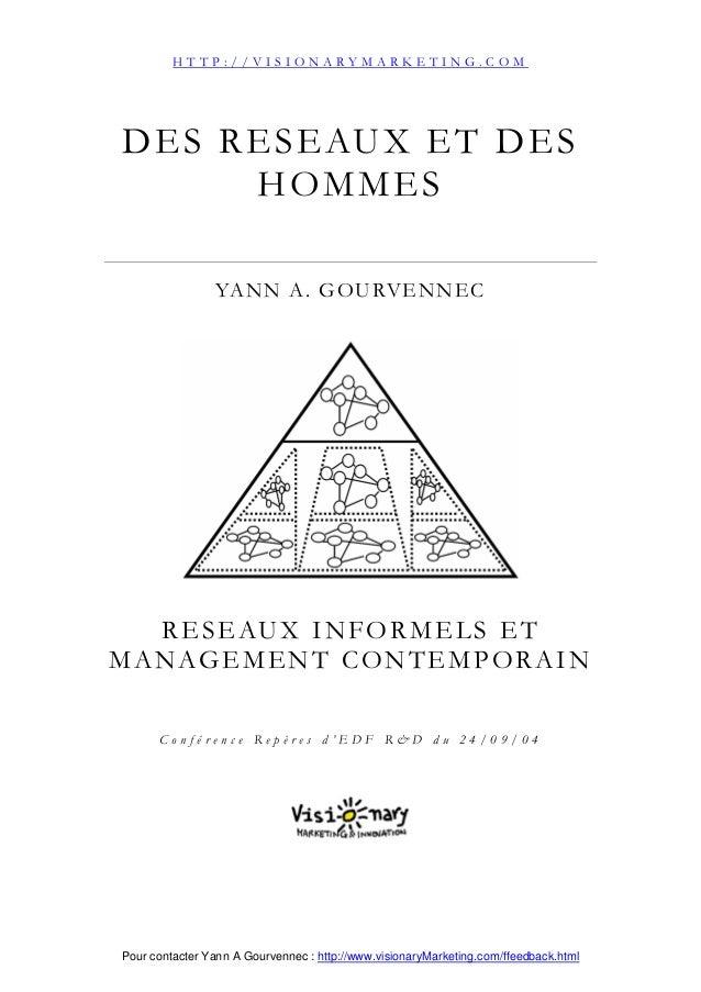 Pour contacter Yann A Gourvennec : http://www.visionaryMarketing.com/ffeedback.html DES RESEAUX ET DES HOMMES YANN A. GOUR...