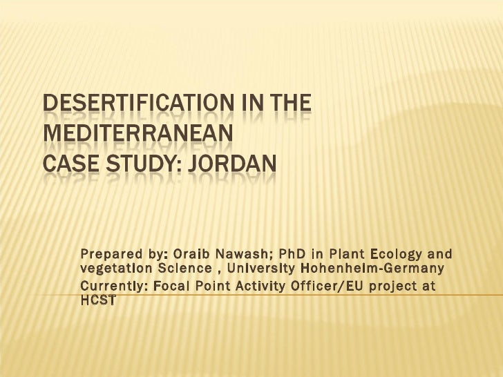 Prepared by: Oraib Nawash; PhD in Plant Ecology and vegetation Science , University Hohenheim-Germany Currently: Focal Poi...