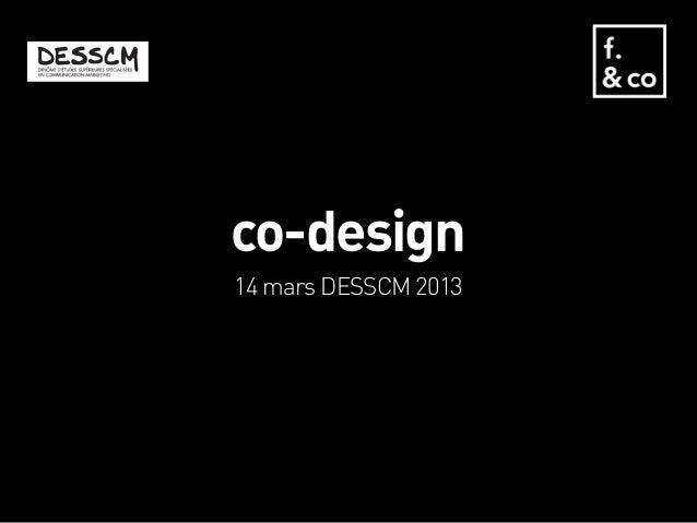 co-design14 mars DESSCM 2013