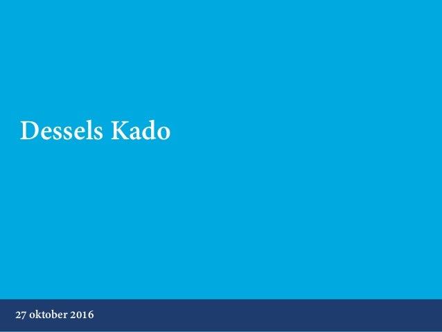 Dessels Kado 27 oktober 2016