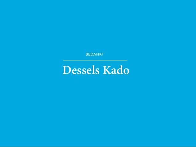 Dessels Kado