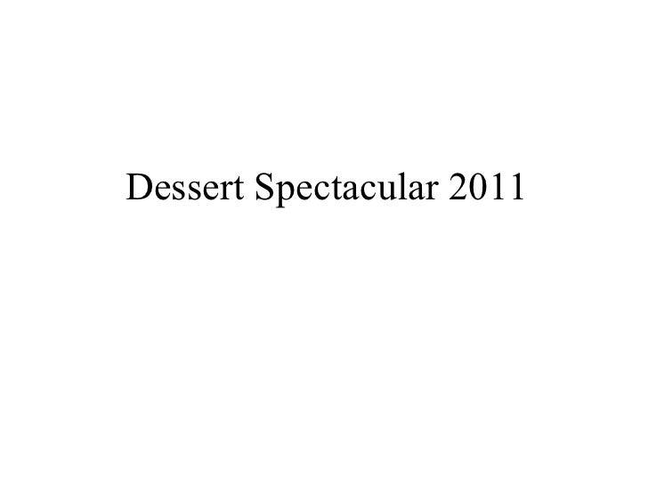 Dessert Spectacular 2011