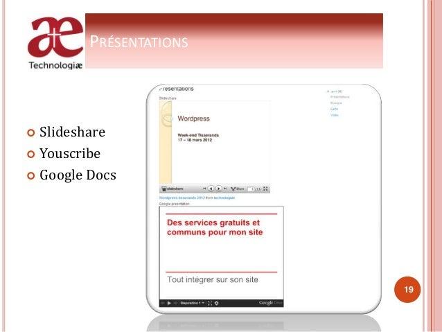PRÉSENTATIONS  Slideshare  Youscribe  Google Docs 19