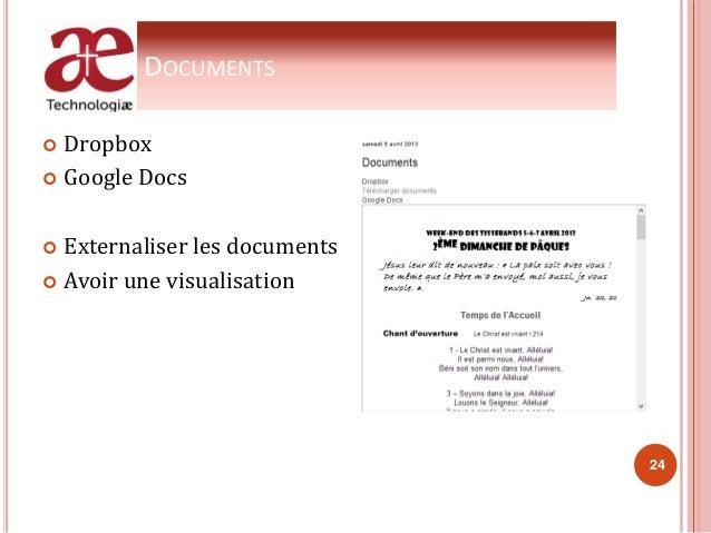 DOCUMENTS  Dropbox  Google Docs  Externaliser les documents  Avoir une visualisation 24