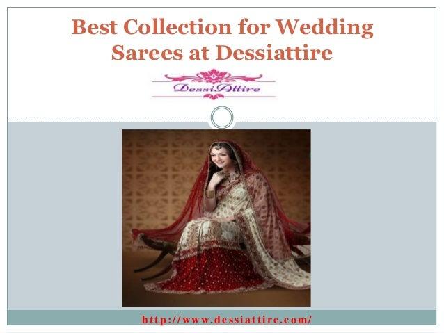 http://www.dessiattire.com/ Best Collection for Wedding Sarees at Dessiattire