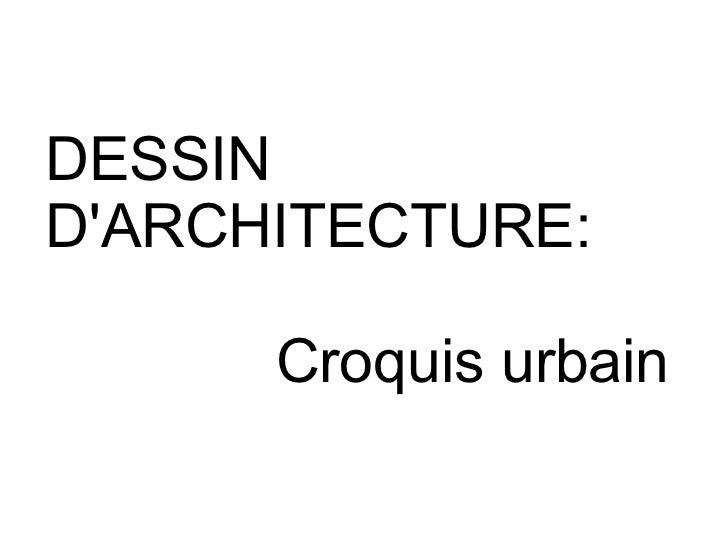 DESSIN D'ARCHITECTURE: Croquis urbain