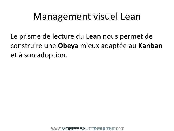 Management visuel Lean<br />Le prisme de lecture du Lean nous permet de construire une Obeya mieux adaptée au Kanban et à ...