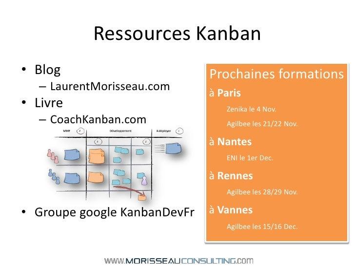 Ressources Kanban<br />Blog<br />LaurentMorisseau.com<br />Livre<br />CoachKanban.com<br />Groupe googleKanbanDevFr<br />P...