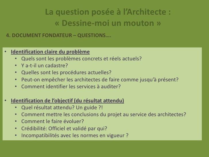 La question posée à l'Architecte :                   « Dessine-moi un mouton »4. DOCUMENT FONDATEUR – QUESTIONS….• Identif...