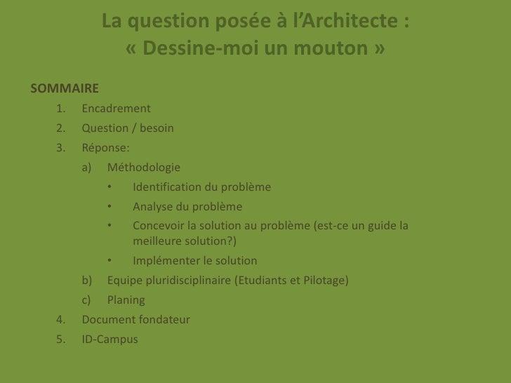 La question posée à l'Architecte :               « Dessine-moi un mouton »SOMMAIRE  1.   Encadrement  2.   Question / beso...