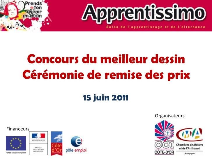 Concours du meilleur dessinCérémonie de remise des prix<br />15 juin 2011<br />Organisateurs<br />Financeurs<br />