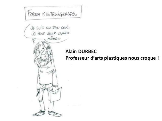 Alain DURBEC Professeur d'arts plastiques nous croque !