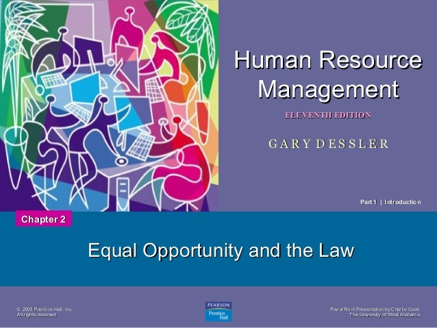 Human Resource Management 1  ELEVENTH EDITION  GARY DESSLER  Part 1 | Introduction  Chapter 2  Equal Opportunity and the L...