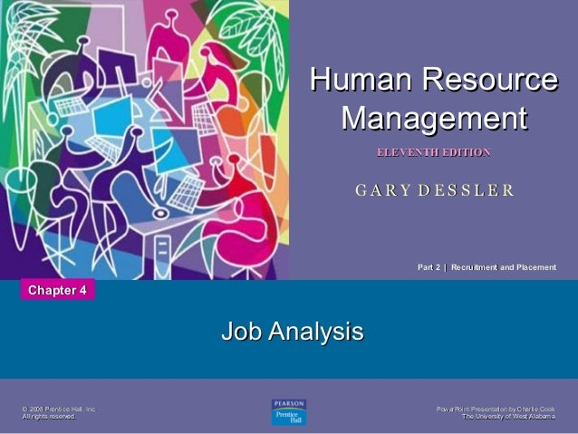 Human Resource Management ELEVENTH EDITION  1  GARY DESSLER  Part 2 | Recruitment and Placement  Chapter 4  Job Analysis ©...
