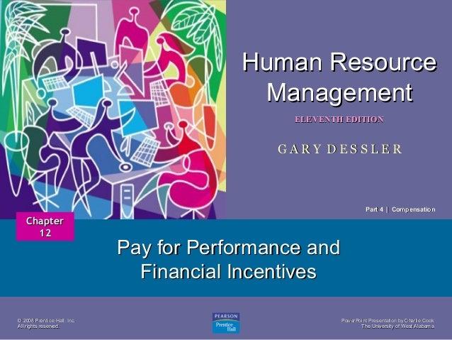 Human Resource Management 1  ELEVENTH EDITION  GARY DESSLER  Part 4   Compensation  Chapter 12  © 2008 Prentice Hall, Inc....