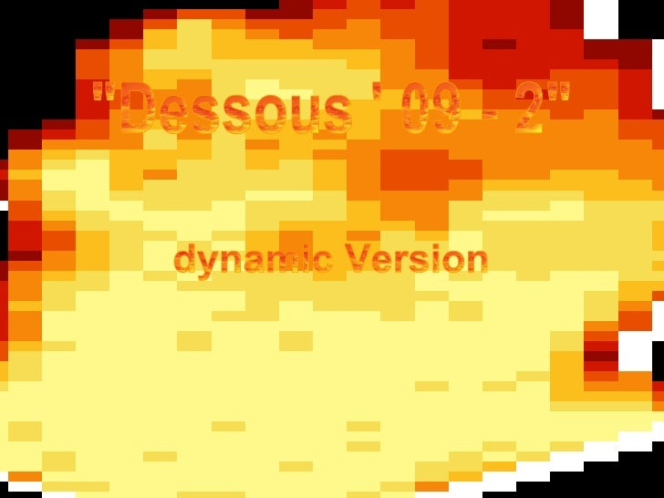Erichs-Dessous-2009-Dynamic Version