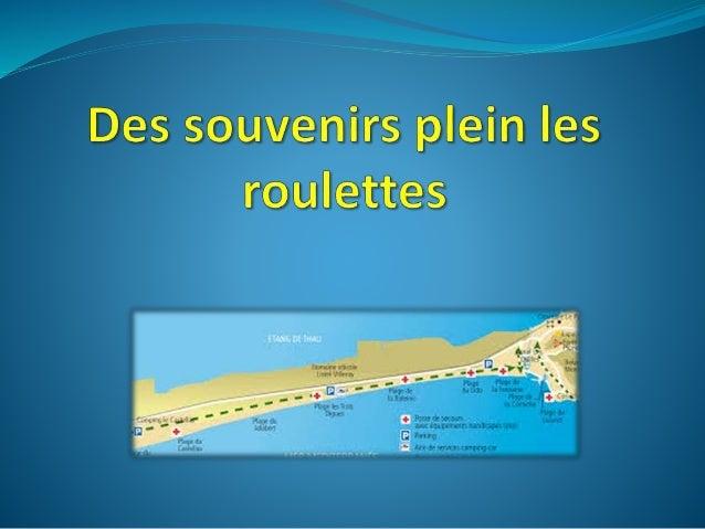 Beaux goss Stars des roulettes Roi s de la chuteou ou En route vers Marseillan