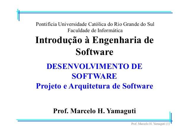 Prof. Marcelo H. Yamaguti (1) Pontifícia Universidade Católica do Rio Grande do Sul Faculdade de Informática Prof. Marcelo...