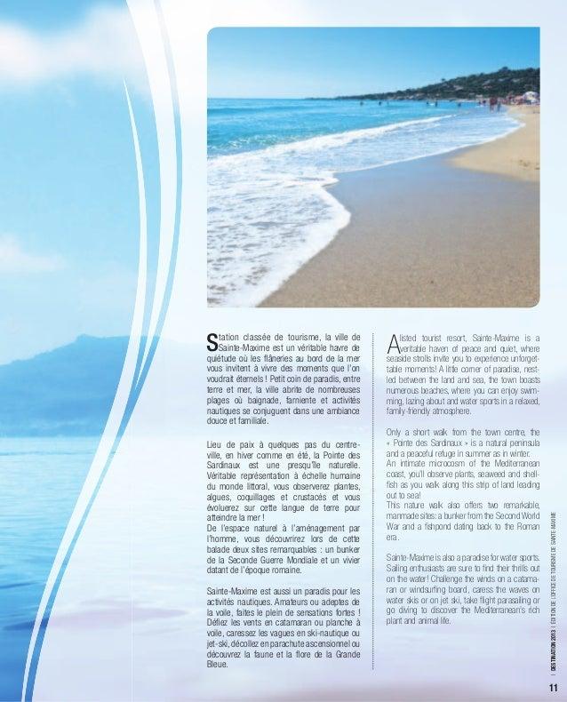 S   tation classée de tourisme, la ville de    Sainte-Maxime est un véritable havre dequiétude où les flâneries au bord de ...