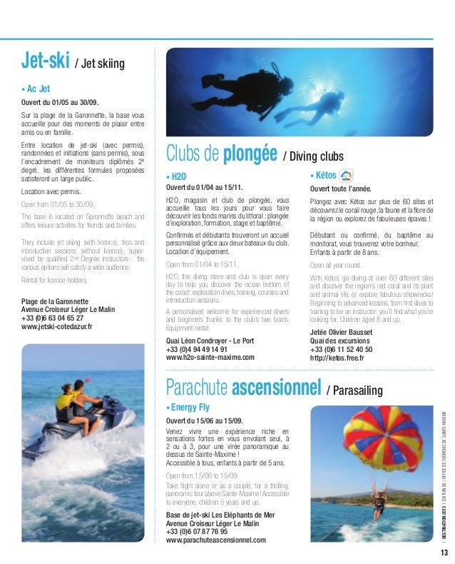 Jet-ski / Jet skiing• Ac JetOuvert du 01/05 au 30/09.Sur la plage de la Garonnette, la base vousaccueille pour des moments...