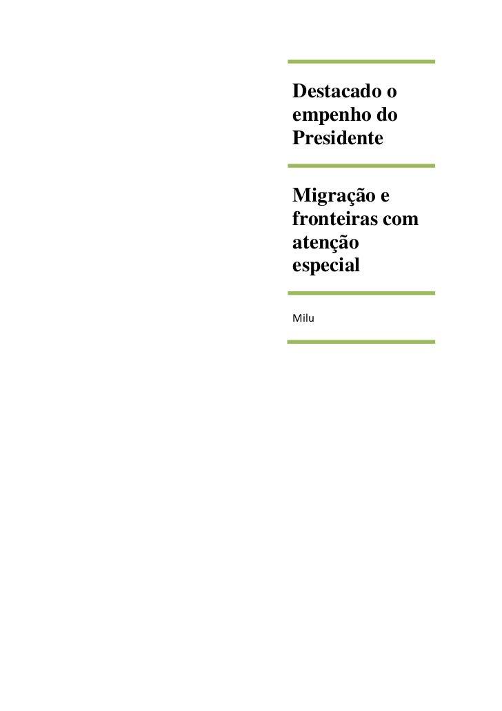 Destacado oempenho doPresidenteMigração efronteiras comatençãoespecialMilu