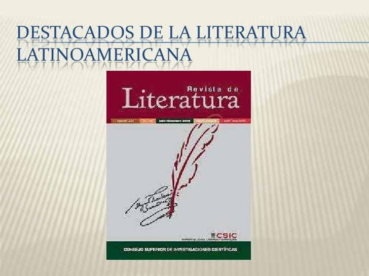 DESTACADOS DE LA LITERATURALATINOAMERICANA