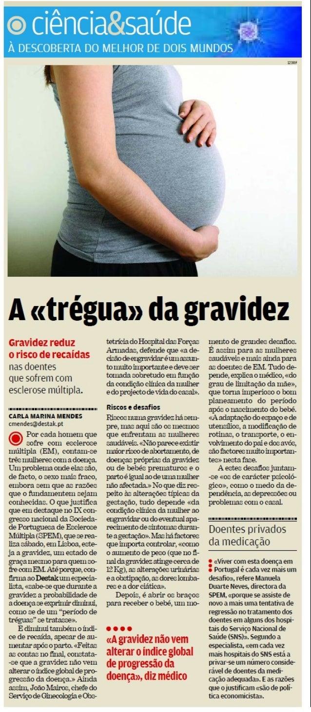 """Destak:""""A «trégua» da gravidez - Gravidez reduz o risco de recaídas nas doentes que sofrem de esclerose múltipla"""