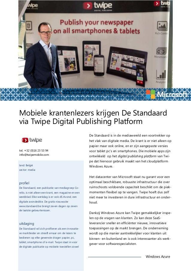 Mobiele krantenlezers krijgen De Standaard via Twipe Digital Publishing Platform De Standaard is in de mediawereld een voo...