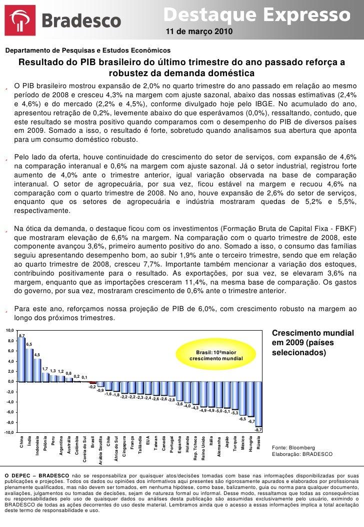 11 de março 2010  Departamento de Pesquisas e Estudos Econômicos         Resultado do PIB brasileiro do último trimestre d...