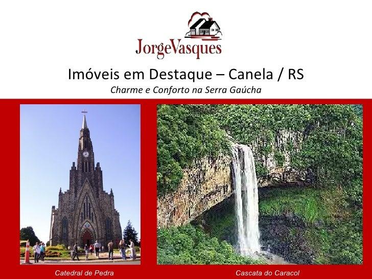 Imóveis em Destaque – Canela / RS Charme e Conforto na Serra Gaúcha Catedral de Pedra Cascata do Caracol