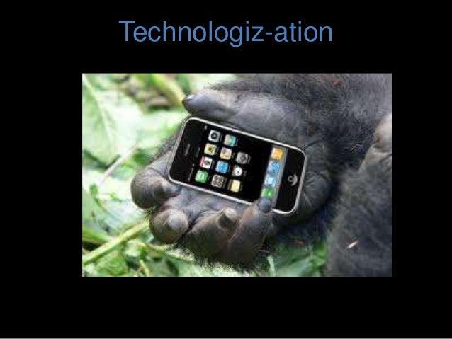 Technologiz-ation