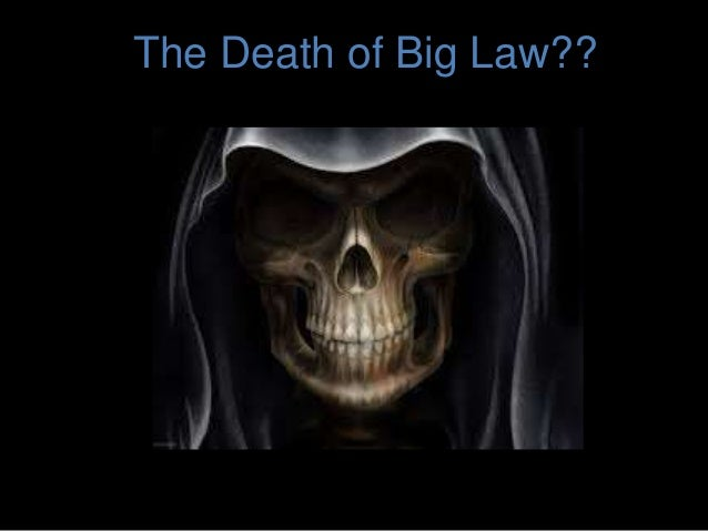 The Death of Big Law??