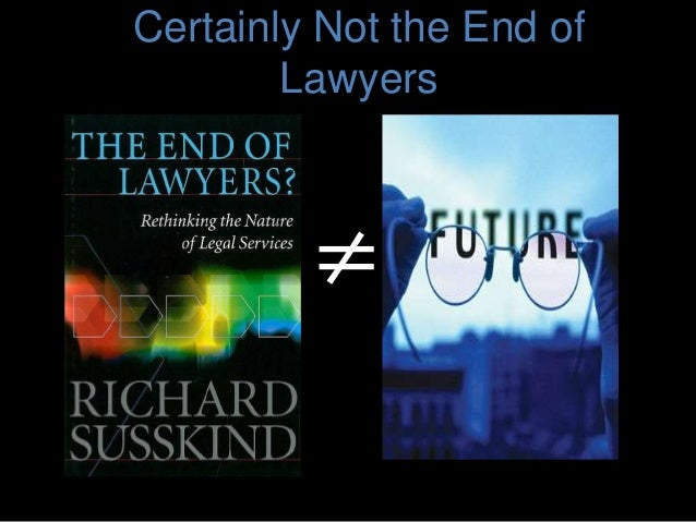 Certainly Not the End of Lawyers ≠
