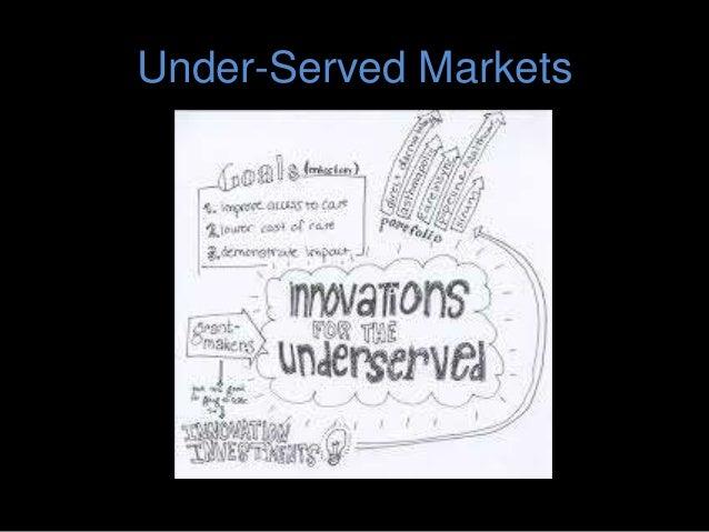 Under-Served Markets