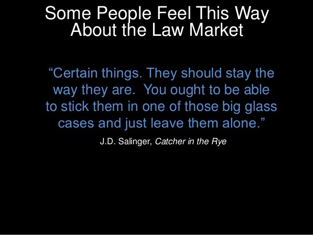 """""""Certain things. They should stay the way they are. You ought to be able to stick them in one of those big glass cases and..."""