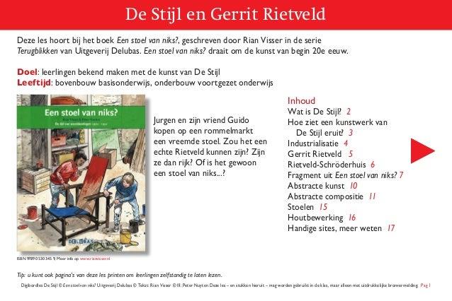 De Stijl en Gerrit Rietveld Digibordles De Stijl © Een stoel van niks? Uitgeverij Delubas © Tekst: Rian Visser © Ill: Pete...