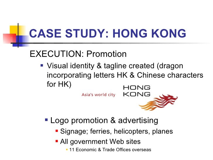 CASE STUDY: HONG KONG <ul><li>EXECUTION: Promotion </li></ul><ul><ul><li>Visual identity & tagline created (dragon incorpo...