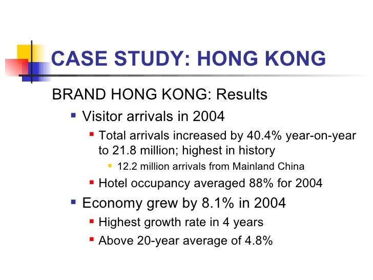 CASE STUDY: HONG KONG <ul><li>BRAND HONG KONG: Results </li></ul><ul><ul><li>Visitor arrivals in 2004 </li></ul></ul><ul><...