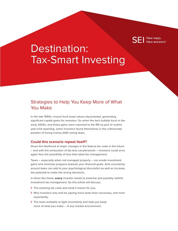 Destination:Tax-Smart InvestingStrategies to Help You Keep More of WhatYou MakeIn the late 1990s, mutual fund asset values...