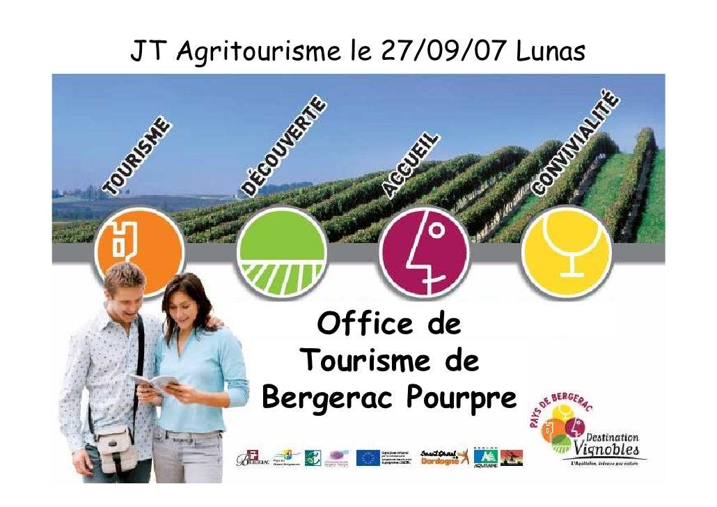 JT Agritourisme le 27/09/07 Lunas                 Office de            Tourisme de          Bergerac Pourpre