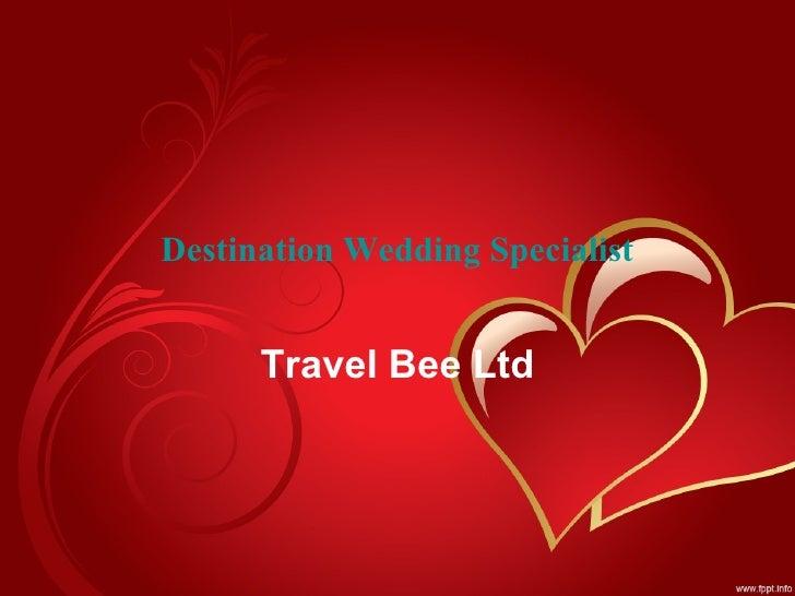 Destination Wedding Specialist Travel Bee Ltd