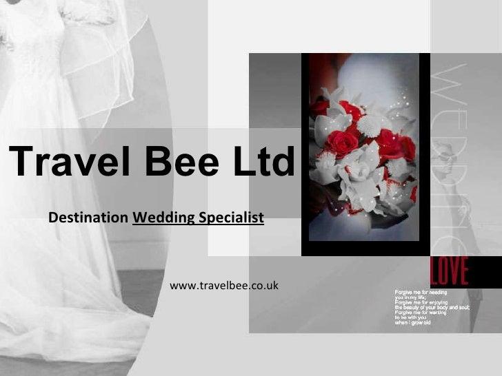Travel Bee Ltd Destination  Wedding  Specialist www.travelbee.co.uk