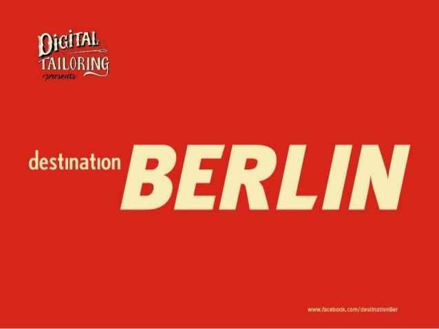 Digital Tailoring presents Destination Berlin #1