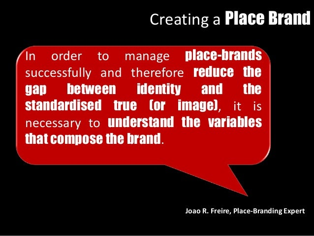 In order to manage place-brands successfully and therefore reduce the gap between identity and the standardised true (or i...