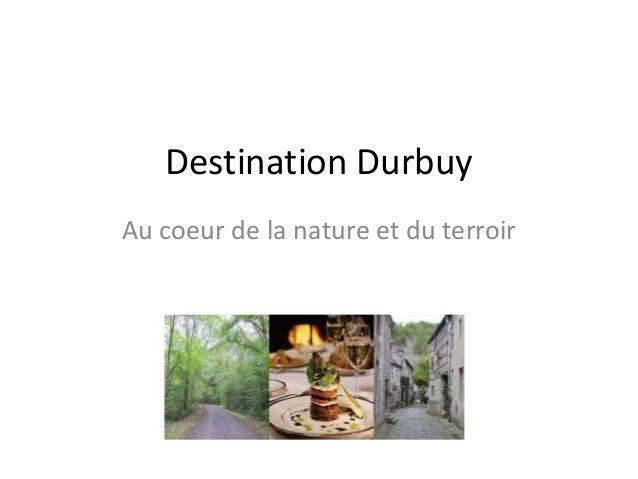 Destination DurbuyAu coeur de la nature et du terroir