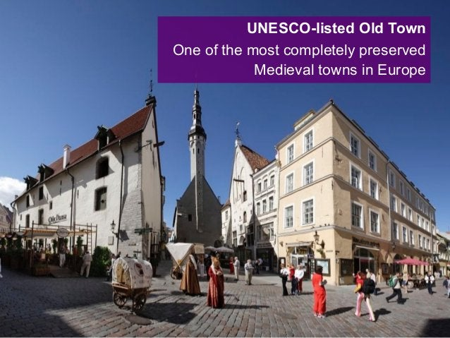 UNESCO-listed Old Town One of the most completely preserved Medieval towns in Europe