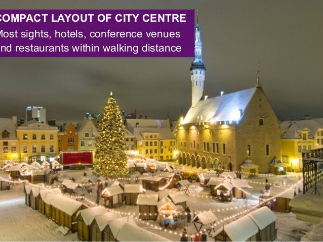 COMPACT LAYOUT OF CITY CENTRE Most sights, hotels, conference venues and restaurants within walking distance
