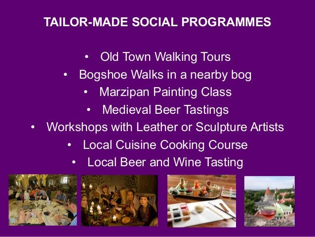TAILOR-MADE SOCIAL PROGRAMMES • Old Town Walking Tours • Bogshoe Walks in a nearby bog • Marzipan Painting Class • Medieva...