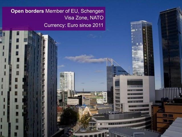 ESTONIA IN FACTS: Population: 1.3 million Language: Estonian, English widely spoken Currency: Euro Member of EU, Schengen ...